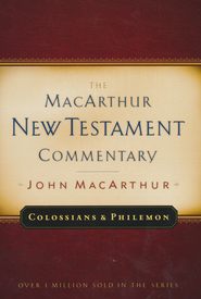 Colossians & Philemon: The MacArthur New Testament Commentary    -              By: John MacArthur