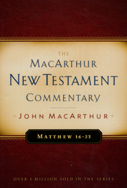Matthew 16-23: The MacArthur New Testament Commentary   -              By: John MacArthur