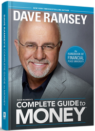 Dave Ramsey's Complete Guide to Money The Handook of Financial Peace University  -              By: Dave Ramsey