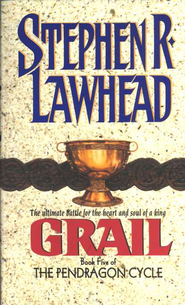 Grail, Pendragon Cycle #5   -              By: Stephen R. Lawhead