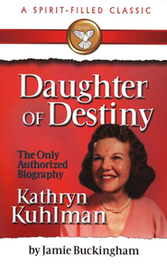 Daughter of Destiny: The Biography of Kathryn Kuhlman,   -     By: Jamie Buckingham
