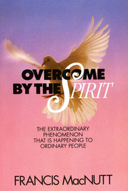 Overcome by the Spirit   -     By: Francis MacNutt