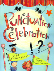 Punctuation Celebration  -     By: Elsa Knight Bruno     Illustrated By: Jenny Whitehead
