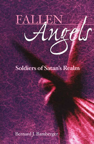 Fallen Angels: Soldiers of Satan's Realm  -     By: Bernard Bamberger