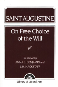 On Free Choice of the Will: Augustine                                    -     By: Saint Augustine