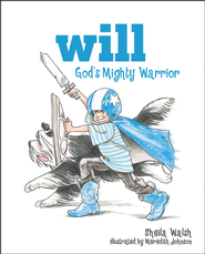 Will, God's Mighty Warrior   -     By: Sheila Walsh