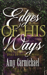 Edges of His Ways   -     By: Amy Carmichael