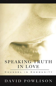 Speaking Truth in Love: Counsel in Community  -     By: David Powlison