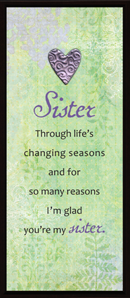 Sister Through Life's Changing Season Plaque  -