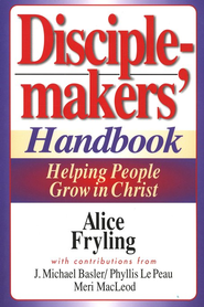 Disciplemakers' Handbook: Helping People Grow in  Christ  -     By: Alice Fryling
