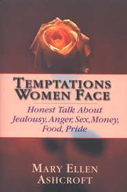 Temptations Women Face: Honest Talk About Jealousy, Anger, Sex,  Money, Food, Pride  -     By: Mary Ellen Ashcroft