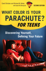 What Color is Your Parachute? for Teens: Discovering Yourself, Defining Your Future  -              By: Carol Christen
