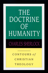 The Doctrine of Humanity    -     By: Charles Sherlock