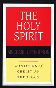The Holy Spirit: Contours of Christian Theology    -     By: Sinclair B. Ferguson