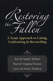 Restoring the Fallen: A Team Approach to Caring, Confronting & Reconciling  -     By: Sandra D. Wilson