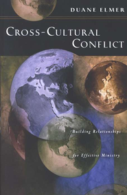 Cross-Cultural Conflict: Building Relationships for  Effective Ministry  -     By: Duane Elmer