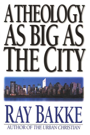 A Theology As Big As the City   -     By: Ray Bakke