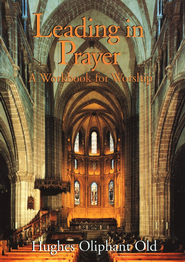 Leading in Prayer   -              By: Hughes Oliphant Old