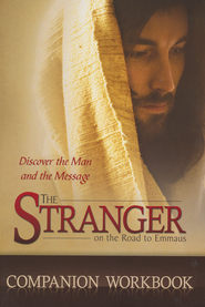 The Stranger on The Road to Emmaus, Workbook 5th Edition  -     By: John R. Cross