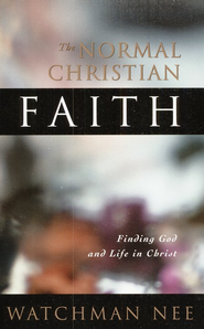 The Normal Christian Faith   -              By: Watchman Nee