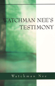 Watchman Nee's Testimony   -              By: Watchman Nee