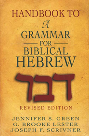 Handbook to a Grammar for Biblical Hebrew  -     By: Jennifer S. Green, G. Brooke Lester, Joseph F. Scrivner