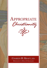 Appropriate Christianity   -     By: Charles H Kraft