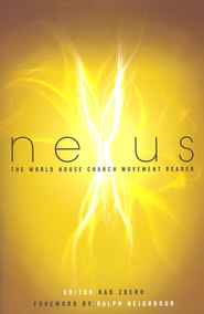 Nexus: The World House Church Movement Reader  -     By: Rad Zdero
