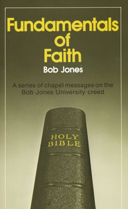 Fundamentals of Faith  -     By: Bob Jones