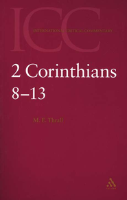 2 Corinthians 8-13 (Volume 2), International Critical Commentary   -     By: Margaret E. Thrall