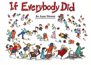 If Everybody Did   -     By: Jo Ann Stover