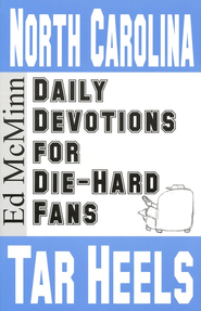 Daily Devotions for Die-Hard Fans: North Carolina Tar Heels  -              By: Ed McMinn