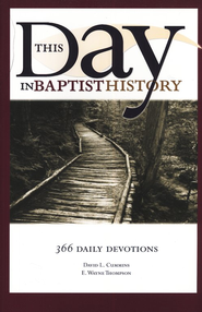 This Day in Baptist History: 366 Daily Devotions  - Slightly Imperfect  -              By: E. Wayne Thompson