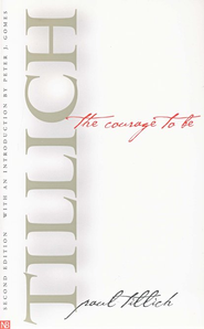 The Courage to Be   -     By: Paul Tillich