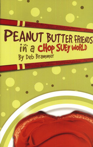 Peanut Butter Friends in a Chop Suey  World  -     By: Deb Brammer