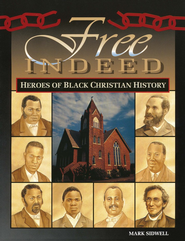 BJU Free Indeed: Heroes of Black Christian History     -     By: Mark Sidwell