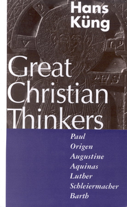 Great Christian Thinkers   -              By: Hans Kung