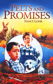 Pelts & Promises   -     By: Nancy Lohr