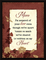 Mom, I'm Assured of Your Love Plaque  -