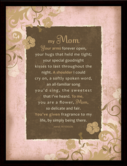 My Mom Framed Plaque, Gift Boxed  -     By: Anne Peterson