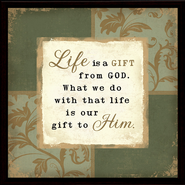 Life is a Gift from God Plaque  -