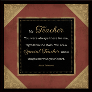 My Special Teacher Framed Plaque, Gift Boxed  -     By: Anne Peterson