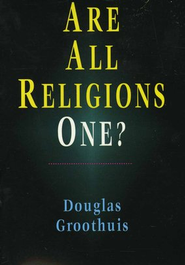 Are All Religions One? 5 Pack  -     By: Douglas Groothuis