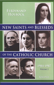 New Saints and Blesseds of the Catholic Church  -     By: Ferdinand Holbock
