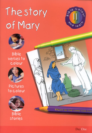 Bible Colour and Learn: 11 The Story of Mary  -