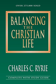 Balancing the Christian Life   -              By: Charles C. Ryrie