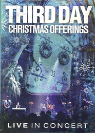 Christmas Offerings, DVD   -              By: Third Day