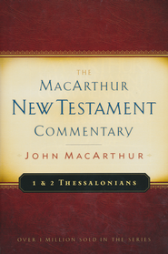 1 & 2 Thessalonians: The MacArthur New Testament Commentary    -              By: John MacArthur