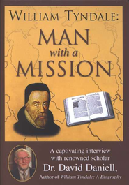 Man with a Mission: William Tyndale--DVD   -     By: David Daniell