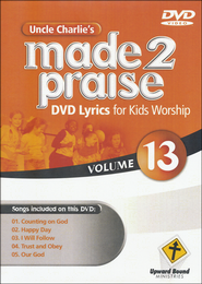 Made 2 Praise, Volume 13   -              By: Uncle Charlie